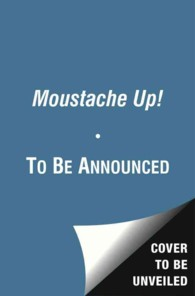 Moustache Up! : A Playful Game of Opposites -- Board book