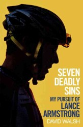 Seven Deadly Sins : My Persuit of Lance Armstrong -- Paperback