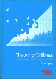 Art of Stillness : Adventures in Going Nowhere -- Hardback