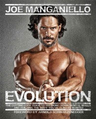 Evolution : The Cutting-Edge Guide to Breaking Down Mental Walls and Building the Body You've Always Wanted