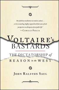 Voltaire's Bastards : The Dictatorship of Reason in the West (Reprint)