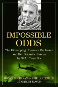 Impossible Odds : The Kidnapping of Jessica Buchanan and Her Dramatic Rescue by Seal Team Six