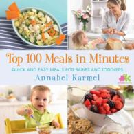 Top 100 Meals in Minutes : Quick and Easy Meals for Babies and Toddlers