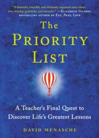 The Priority List : A Teacher's Final Quest to Discover Life's Greatest Lessons (Reprint)