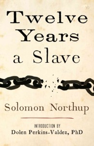 Twelve Years a Slave : Narrative of Solomon Northup, a Citizen of New-york, Kidnapped in Washington City in 1841, and Rescued in 1853