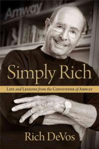 Simply Rich : Life and Lessons from the Cofounder of Amway - a Memoir (OME C-FORMAT)