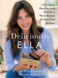 Deliciously Ella : 100+ Easy, Healthy, and Delicious Plant-Based, Gluten-Free Recipes