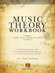 Music Theory Workbook : For All Musicians: a self-study course with illustrations & examples for you to write & check your answers (Workbook)