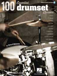 100 Essential Drumset Lessons : Rock - Jazz - Funk - Metal - Hip-Hop - Blues - Country - Reggae - Afro-Cuban - and More! (PAP/MP3)