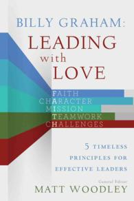 Billy Graham: Leading with Love : 5 Timeless Principles for Effective Leaders