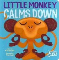 Little Monkey Calms Down (Hello Genius) (BRDBK)