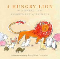 A Hungry Lion : Or a Dwindling Assortment of Animals