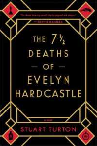 The 7 Deaths of Evelyn Hardcastle (Reprint)