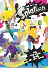 The Art of Splatoon : The Art Book with Splattitude!