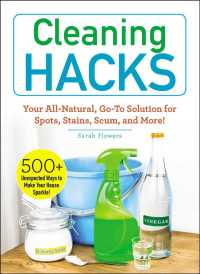 Cleaning Hacks : Your All-Natural, Go-To Solution for Spots, Stains, Scum, and More!