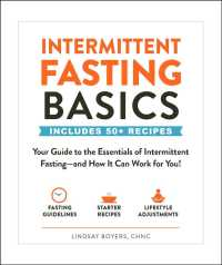Intermittent Fasting Basics : Includes 50+ Recipes: Your Guide to the Essentials of Intermittent Fasting - and How It Can Work for You! (Basics)