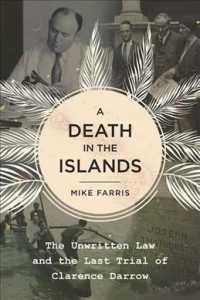 A Death in the Islands : The Unwritten Law and the Last Trial of Clarence Darrow