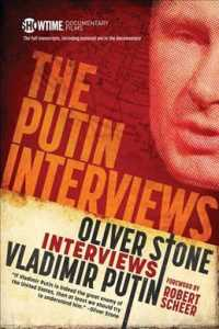 The Putin Interviews : With Substantial Material Not Included in the Documentary, Oliver Stone Interviews Vladimir Putin (Showtime Documentary Films)