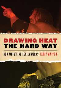 Drawing Heat the Hard Way : How Wrestling Really Works (Original)