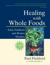 Healing with Whole Foods : Asian Traditions and Modern Nutrition (3 REV EXP)