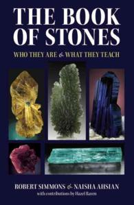 The Book of Stones : Who They Are & What They Teach