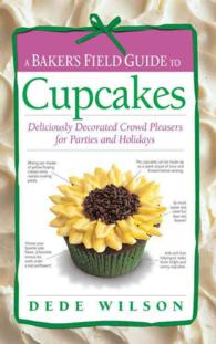 A Baker's Field Guide to Cupcakes : Deliciously Decorated Crowd Pleasers for Parties and Holidays (SPI)