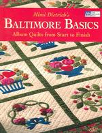 Baltimore Basics : Album Quilts from Start to Finish