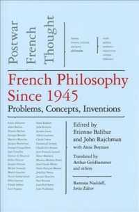 French Philosophy since 1945 : Problems, Concepts, Inventions, Postwar French Thought (The New Press Postwar French Thought)