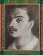 Kahlil Gibran : His Life and World (REV SUB)
