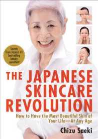 The Japanese Skincare Revolution : How to Have the Most Beautiful Skin of Your Life - at Any Age