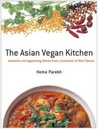 The Asian Vegan Kitchen : Authentic and Appetizing Dishes from a Continent of Rich Flavors