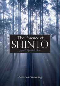 The Essence of Shinto : Japan's Spiritual Heart