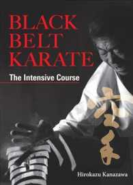 Black Belt Karate : The Intensive Course