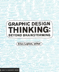 Graphic Design Thinking : Beyond Brainstorming (Design Briefs)