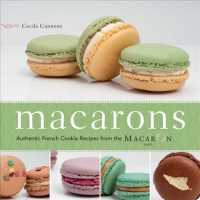 Macarons : Authentic French Cookie Recipes from the Macaron Cafe