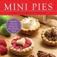 Mini Pies : Adorable and Delicious Recipes for Your Favorite Treats