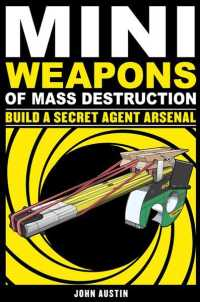 Mini Weapons of Mass Destruction : Build a Secret Agent Arsenal <2>