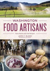 Washington Food Artisans : Farm Stories and Chef Recipes