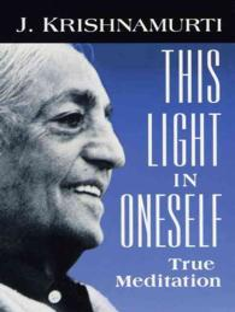 This Light in Oneself : True Meditation