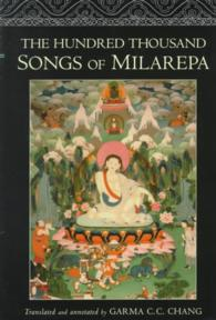 The Hundred Thousand Songs of Milarepa : The Life-Story and Teaching of the Greatest Poet-Saint Ever to Appear in the History of Buddhism