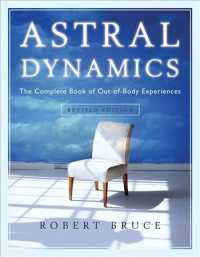 Astral Dynamics : The Complete Book of Out-of-Body Experiences