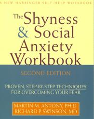 The Shyness & Social Anxiety Workbook : Proven, Step-by-Step Techniques for Overcoming Your Fear (2ND)