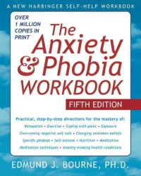 The Anxiety & Phobia Workbook (5 CSM WKB)