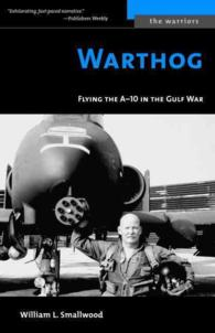 Warthog : Flying the A-10 in the Gulf War (The Warriors)