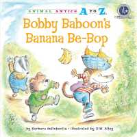 Bobby Baboon's Banana Be-Bop (Animal Antics a to Z)
