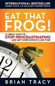 Eat That Frog! : 21 Great Ways to Stop Procrastinating and Get More Done in Less Time (2 REV UPD)