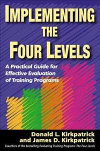 Implementing the Four Levels : A Practical Guide for Effective Evaluation of Training Programs