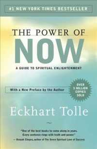 The Power of Now : A Guide to Spiritual Enlightenment (Reprint)