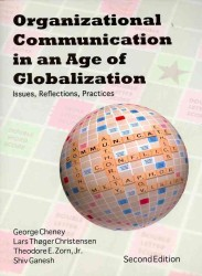 Organizational Communication in an Age of Globalization : Issues, Reflections, Practices (2ND)
