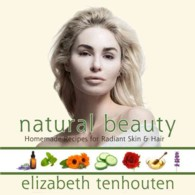 Natural Beauty : Homemade Recipes for Radiant Skin & Hair (CSM)